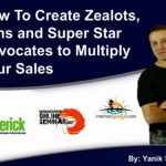 How to Create Zealots, Super Fans and Big-Time Brand Advocates
