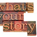 What's Your Story? Two Secrets To Uncover Your Killer Business Story